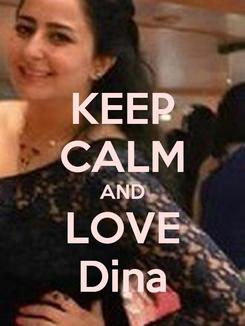Poster: KEEP CALM AND LOVE Dina