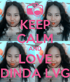 Poster: KEEP CALM AND LOVE DINDA LVG