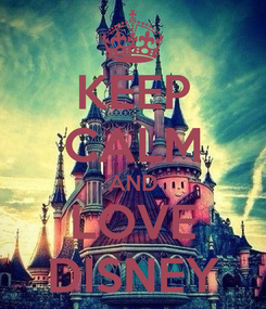 Poster: KEEP CALM AND LOVE DISNEY