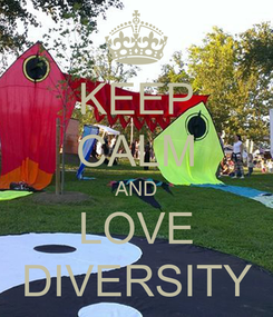 Poster: KEEP CALM AND LOVE DIVERSITY