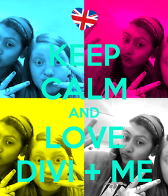 Poster: KEEP CALM AND LOVE DIVI + ME