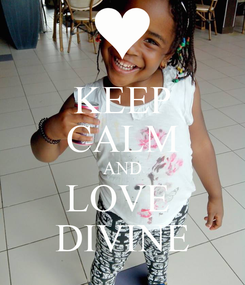 Poster: KEEP CALM AND LOVE  DIVINE