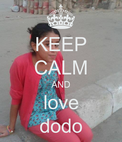Poster: KEEP CALM AND love dodo