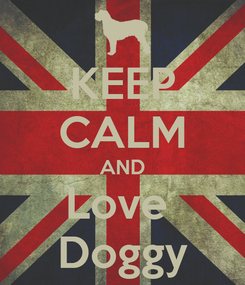 Poster: KEEP CALM AND Love  Doggy