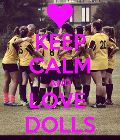 Poster: KEEP CALM AND LOVE  DOLLS