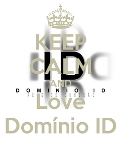 Poster: KEEP CALM AND Love Domínio ID