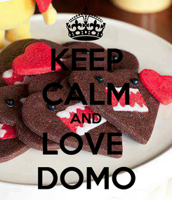 Poster: KEEP CALM AND LOVE  DOMO