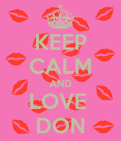 Poster: KEEP CALM AND LOVE  DON