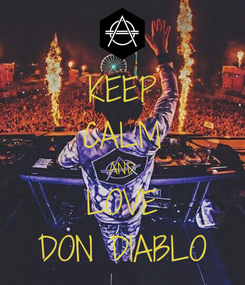 Poster: KEEP CALM AND LOVE DON DIABLO