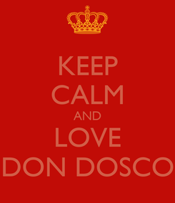 Poster: KEEP CALM AND LOVE DON DOSCO