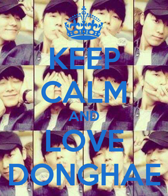 Poster: KEEP CALM AND LOVE DONGHAE