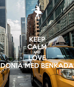 Poster: KEEP CALM AND LOVE DONIA MED BENKADA