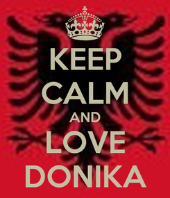Poster: KEEP CALM AND LOVE DONIKA