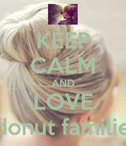 Poster: KEEP CALM AND LOVE donut familie