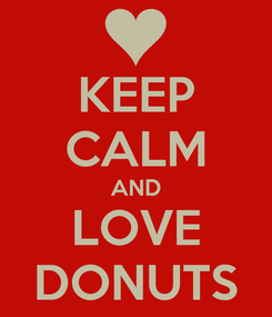 Poster: KEEP CALM AND LOVE DONUTS