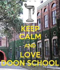 Poster: KEEP CALM AND LOVE DOON SCHOOL
