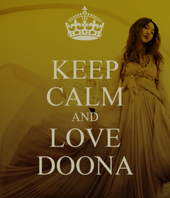 Poster: KEEP CALM AND LOVE DOONA