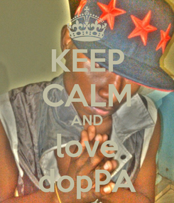 Poster: KEEP CALM AND love dopPA
