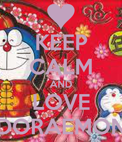 Poster: KEEP CALM AND LOVE DORAEMON