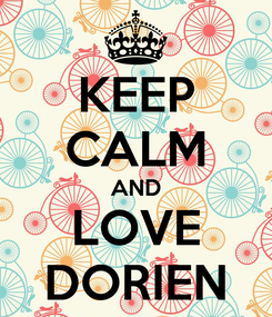 Poster: KEEP CALM AND LOVE DORIEN