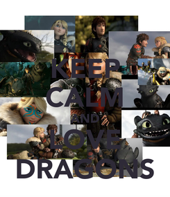 Poster: KEEP CALM AND LOVE DRAGONS