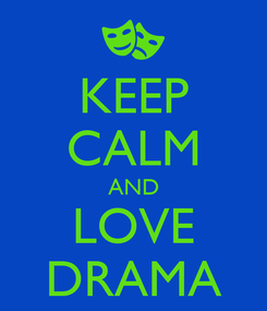 Poster: KEEP CALM AND LOVE DRAMA