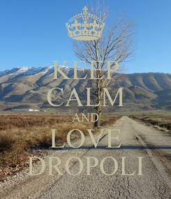 Poster: KEEP CALM AND LOVE DROPOLI