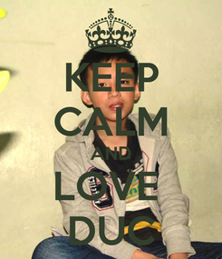 Poster: KEEP CALM AND LOVE  DUC