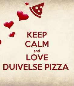 Poster: KEEP CALM and LOVE DUIVELSE PIZZA