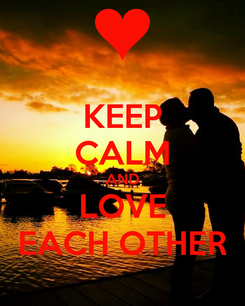 Poster: KEEP CALM AND LOVE EACH OTHER