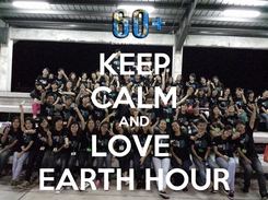 Poster: KEEP CALM AND LOVE  EARTH HOUR