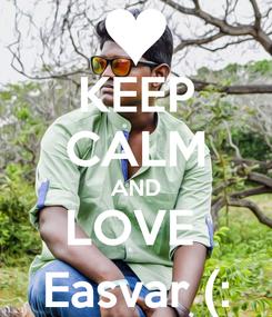 Poster: KEEP CALM AND LOVE  Easvar (: