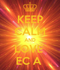 Poster: KEEP CALM AND LOVE  EC A