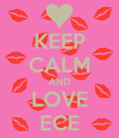 Poster: KEEP CALM AND LOVE ECE