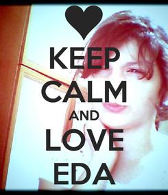 Poster: KEEP CALM AND LOVE EDA