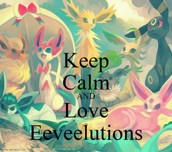 Poster: Keep Calm AND Love Eeveelutions