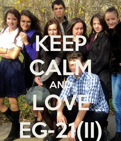 Poster: KEEP CALM AND LOVE EG-21(II)