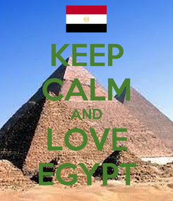 Poster: KEEP CALM AND LOVE EGYPT