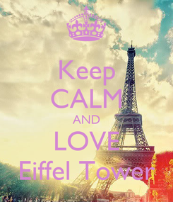 Poster: Keep CALM AND LOVE Eiffel Tower