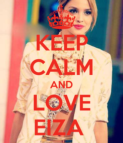 Poster: KEEP CALM AND LOVE EIZA