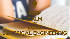 Poster: KEEP CALM AND LOVE ElECTRICAL ENGINEERING