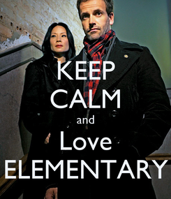 Poster: KEEP CALM and Love ELEMENTARY