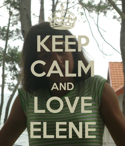 Poster: KEEP CALM AND LOVE ELENE