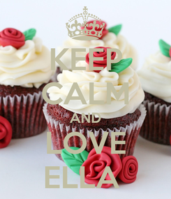 Poster: KEEP CALM AND LOVE ELLA