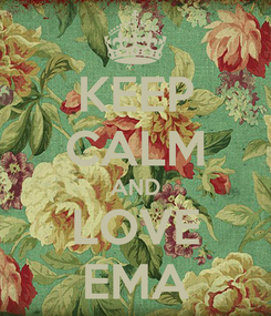 Poster: KEEP CALM AND LOVE EMA