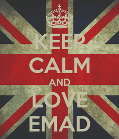 Poster: KEEP CALM AND LOVE EMAD