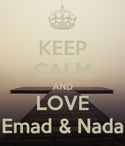 Poster: KEEP CALM AND LOVE Emad & Nada
