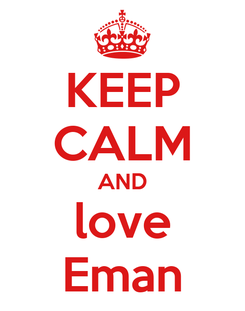 Poster: KEEP CALM AND love Eman