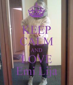 Poster: KEEP CALM AND LOVE Emi Lija