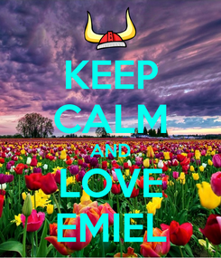 Poster: KEEP CALM AND LOVE EMIEL